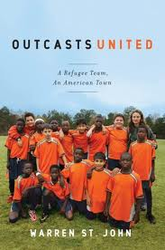 """a book report on outcasts united by john st warren School library journal, starred review praise for outcasts united: an  kirkus  reviews """"deeinspiringrichly detailed  warren st john."""